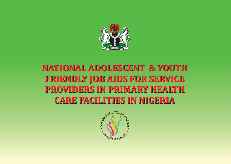 National Adolescent & Youth Friendly Job Aids for Service Providers in Primary Health Care Facilities in Nigeria