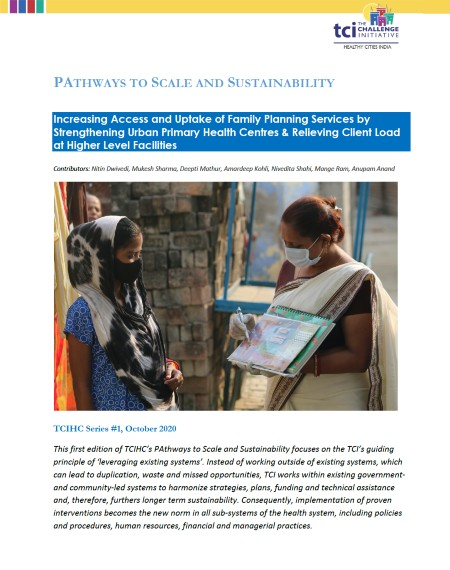 Increasing Access and Uptake of Family Planning Services by Strengthening Urban Primary Health Centres & Relieving Client Load at Higher Level Facilities